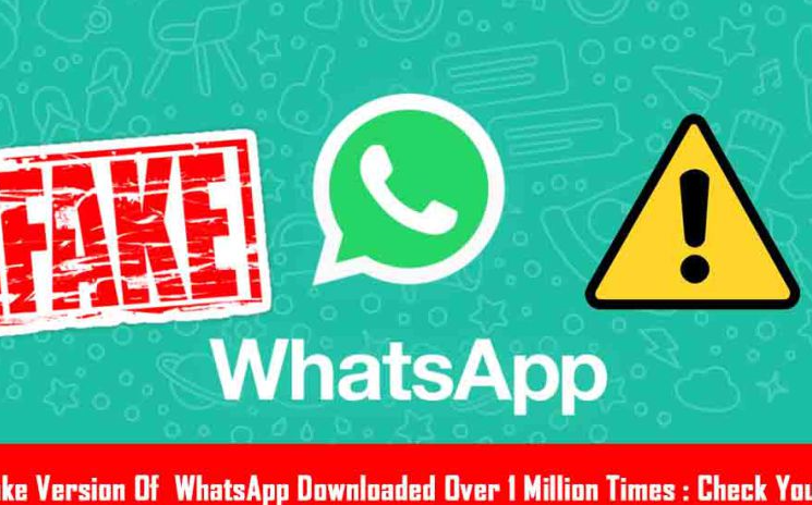 Fake WhatsApp downloaded over 1 million times from Google Play
