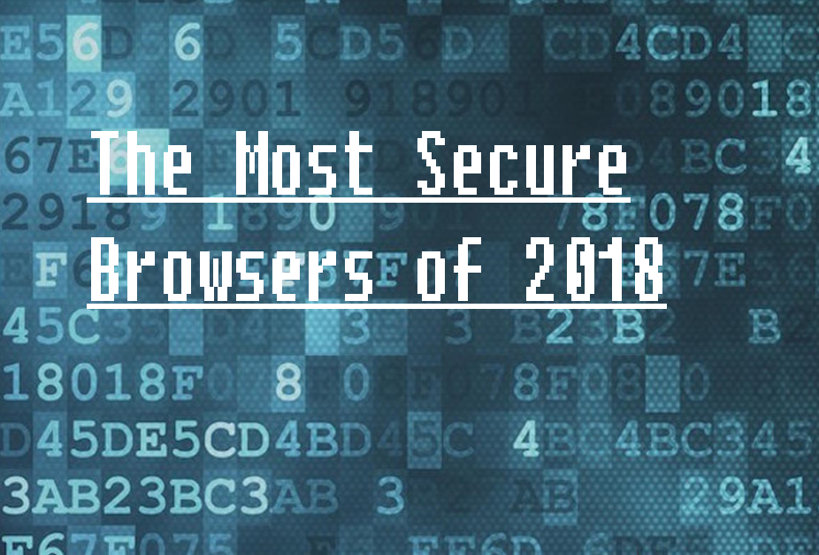 The Most Secure Browsers of 2018