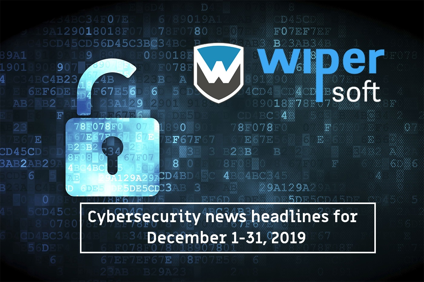 Cybersecurity news headlines for December 1-31, 2019
